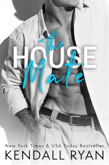 The House Mate ebook by Kendall Ryan