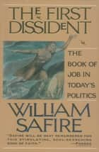 The First Dissident - The Book of Job in Today's Politics ebook by William Safire