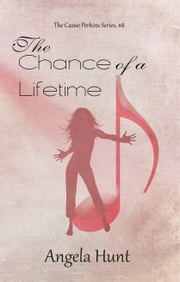 The Chance of a Lifetime ebook by Angela Hunt