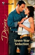 Seven-Year Seduction ebook by Heidi Betts