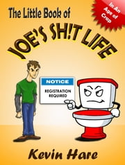 The Little Book of Joe's Sh!t Life ebook by Kevin Hare