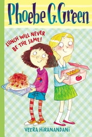 Lunch Will Never Be the Same! #1 ebook by Veera Hiranandani,Joelle Dreidemy