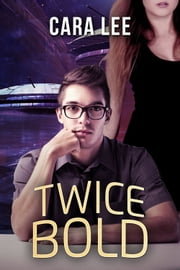 Twice Bold ebook by Cara Lee