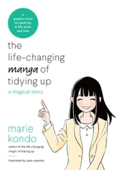 The Life-Changing Manga of Tidying Up - A Magical Story ebook door Marie Kondo