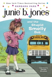 Junie B. Jones #1: Junie B. Jones and the Stupid Smelly Bus ebook by Barbara Park