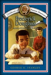 Frederick Douglass - Abolitionist Hero ebook by George E. Stanley