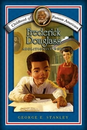 Frederick Douglass - Abolitionist Hero ebook by George E. Stanley,Meryl Henderson