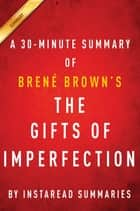 Summary of The Gifts of Imperfection - by Brené Brown | Includes Analysis ebook by Instaread Summaries