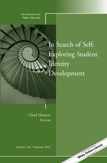 In Search of Self: Exploring Student Identity Development - New Directions for Higher Education, Number 166 ebook by