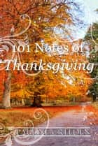 101 Notes of Thanksgiving eBook by Pauline Creeden