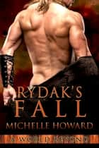 Rydak's Fall 電子書 by Michelle Howard