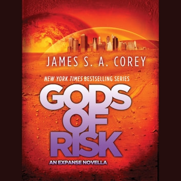 Gods of Risk - An Expanse Novella audiobook by James S. A. Corey