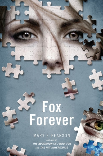 Fox Forever - The Jenna Fox Chronicles ebook by Mary E. Pearson