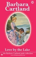 Love by the Lake ebook by Barbara Cartland
