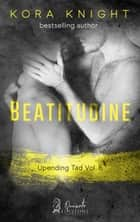 Beatitudine ebook by Kora Knight
