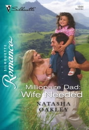 Millionaire Dad: Wife Needed (Mills & Boon Silhouette) ebook by Natasha Oakley