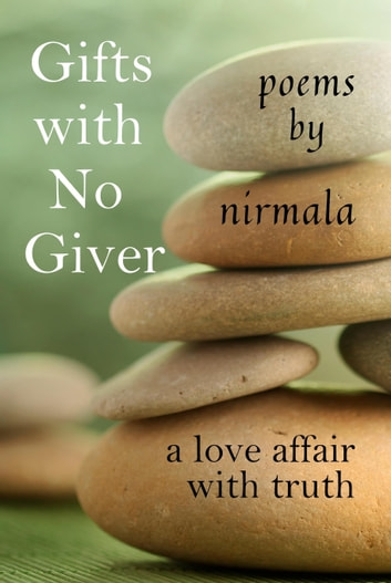 Gifts with No Giver: A Love Affair with the Truth ebook by Nirmala
