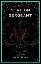 The Station Sergeant ebook by John McAllister