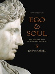 Ego & Soul - The Modern West in Search of Meaning ebook by John Carroll