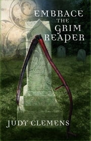 Embrace The Grim Reaper ebook by Judy Clemens