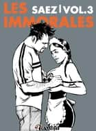 Les Immorales - Volume 3 ebook by Emmanuel Saez