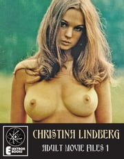 Christina Lindberg: Adult Movie Files 1 ebook by Jack Hunter
