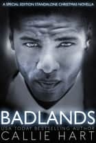 Badlands ebook by Callie Hart