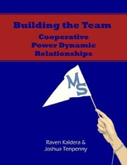 Building the Team: Cooperative Power Dynamic Relationships [Epub] ebook by Joshua Tenpenny,Raven Kaldera
