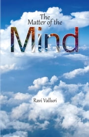 The Matter of the Mind ebook by Ravi Valluri