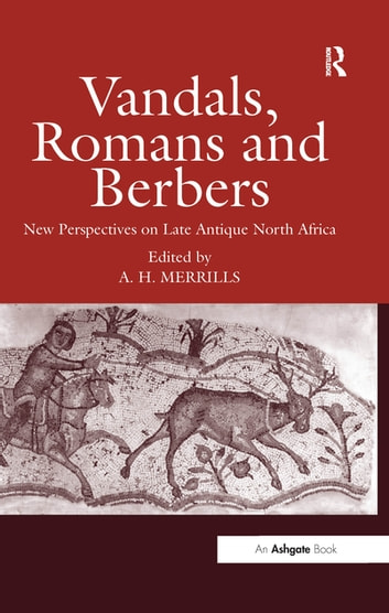 Vandals, Romans and Berbers - New Perspectives on Late Antique North Africa ebook by