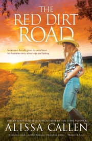 The Red Dirt Road (A Woodlea Novel, #3) ebook by Alissa Callen