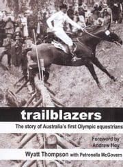 Trailblazers - The Story of Australia's First Olympic Equestrians ebook by