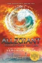 Allegiant Collector's Edition ebook by Veronica Roth