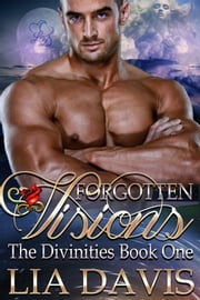 Forgotten Visions ebook by Lia Davis