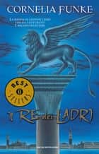 Il re dei ladri eBook by Cornelia Funke, Roberta Magnaghi