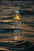 Cold Blood, Hot Sea ebook by Charlene D'Avanzo