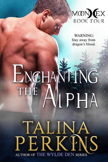 Enchanting the Alpha - MoonHex, #4 ebook by Talina Perkins