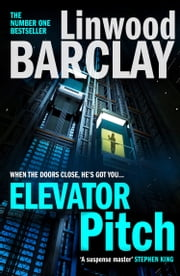 Elevator Pitch ebook by Linwood Barclay