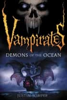 Vampirates - Demons of the Ocean ebook by Justin Somper