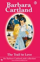 82 The Trail To love ebook by Barbara Cartland