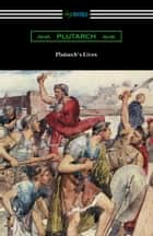 Plutarch's Lives (Volumes I and II) ebook by Plutarch