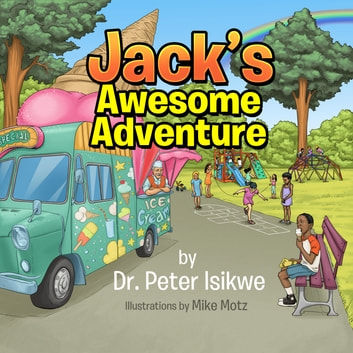 Jack's Awesome Adventure ebook by Dr. Peter Isikwe