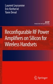 Reconfigurable RF Power Amplifiers on Silicon for Wireless Handsets ebook by Laurent Leyssenne,Eric Kerhervé,Yann Deval