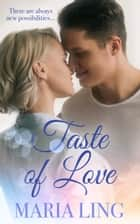 Taste of Love ebook by Maria Ling