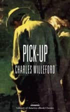 Pick-Up - A Library of America eBook Classic 電子書 by Charles Willeford