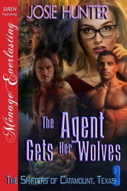 The Agent Gets Her Wolves ebook by Josie Hunter