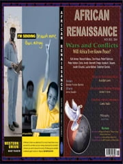 Wars and Conflicts: Will Africa Ever Know Peace? (African Renaissance, Vol1 No 3, 2004) ebook by Adibe, Jideofor