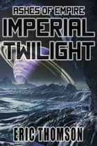 Imperial Twilight ebook by