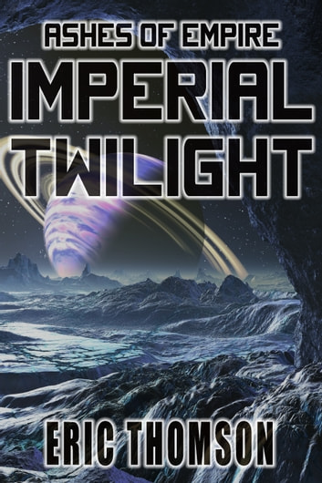 Imperial Twilight ebook by Eric Thomson