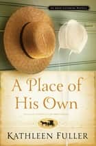 A Place of His Own ebook by Kathleen Fuller